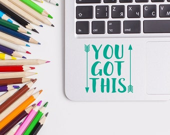 You got this, Motivational trackpad stickers, Uplifting laptop decals