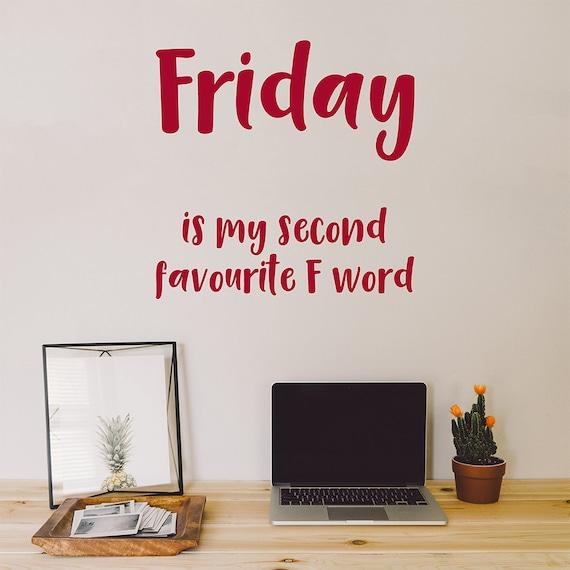 Freitag Ist Meine Zweite Lieblings F Wort Wandtattoo Wand Etsy