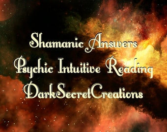 Shamanic Answers Intuitive Psychic Reading Detailed Via PDF Email Fast Response