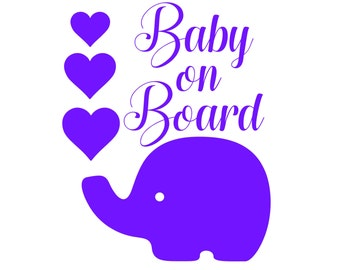 Baby on Board Decal / Baby on Baby on Board Sign / Board Sticker / Baby on Board Car Decal / Baby Shower Gift / Car Sticker / Elephant Baby