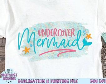 Undercover Mermaid Sublimation Design, Mermaid Sublimation,  Beach Sublimation, PNG, Print File, Summer Sublimation