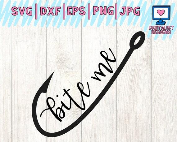 Download Bite Me Svg Fishing Svg Fishing Hook Svg Cricut Funny Svg Etsy