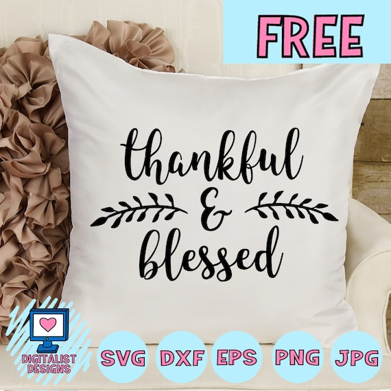 Free Svg File Thankful Svg Blessed Svg Thanksgiving Etsy