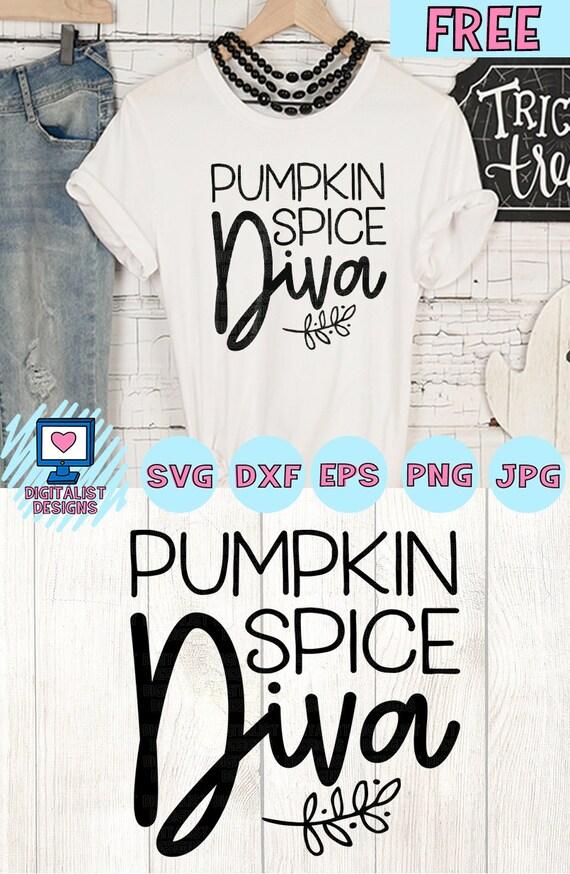 Free Svg File Pumpkin Spice Svg Diva Fall Svg Fall Etsy