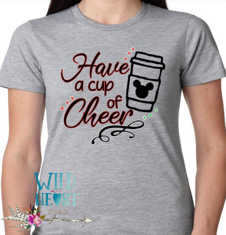 045c83af8 Have a Cup Of Cheer Christmas Disney Shirt Starbucks | Etsy