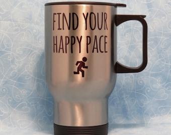 runner travel mug, find your happy pace stainless steel travel mug, running travel mug, gift for runner, marathon runner mug, motivational