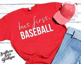 But first Baseball, Baseball mom, Softball mom, Baseball shirt, Sports mom, Mom shirt, Ballpark shirt, Baseball life, softball life