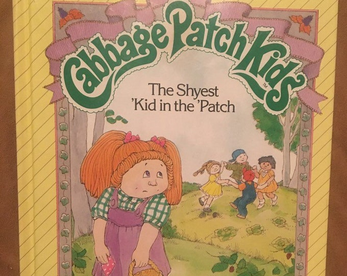 Cabbage Patch Kids Hardcover book; The Shyest Kid In The Patch, Vintage CPK book.  A Parker Brothers Story Book Collectible, 1984!