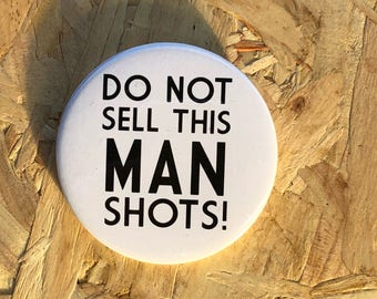 No Shots Please Badge
