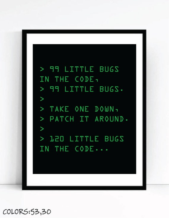 Printable 99 Little Bugs In The Code Art For Geeks Digital