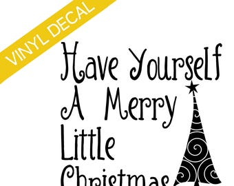 Have Yourself A Merry Little Christmas w/tree Vinyl Decal Christmas Crafts Relief Society Christmas Activity Groups
