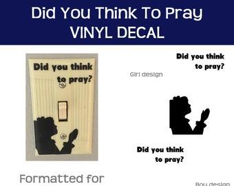 "Did you think to pray VINYL DECAL 3""x4.5"" kids room pray reminder pray sticker pray religious sticker light switch sticker"