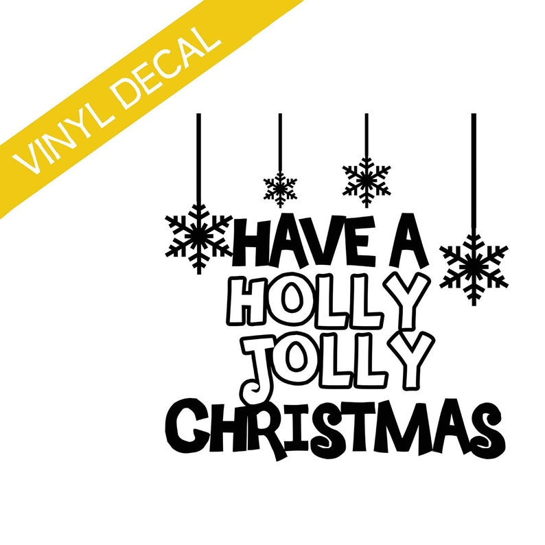 Have a Holly Jolly Christmas vinyl decal relief society crafts image 0