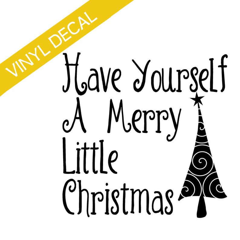 Have Yourself A Merry Little Christmas w/tree Vinyl Decal image 0
