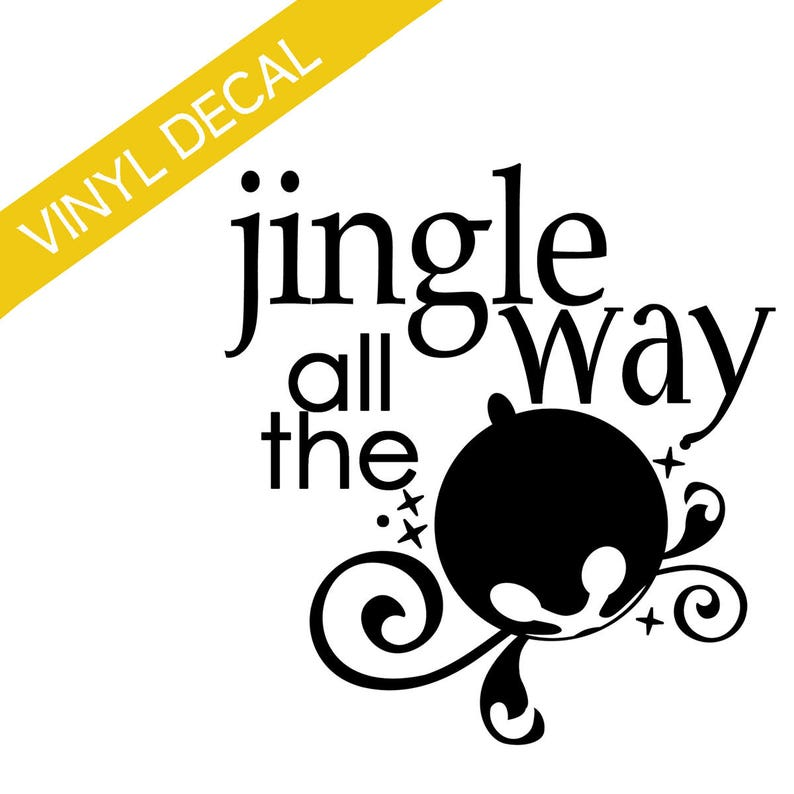Jingle All The Way w/bell Vinyl Decal Christmas Crafts Relief image 0