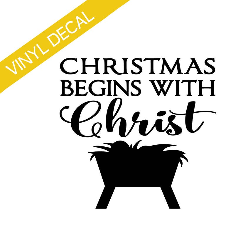 Christmas begins with Christ w/manger Vinyl Decal Christmas image 0