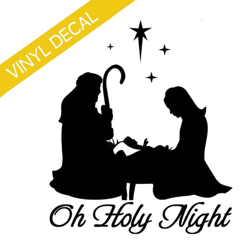 Oh Holy Night Joseph Mary Manger Vinyl Decal Christmas Crafts image 0