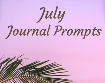 Journal Prompts for July- PDF Download