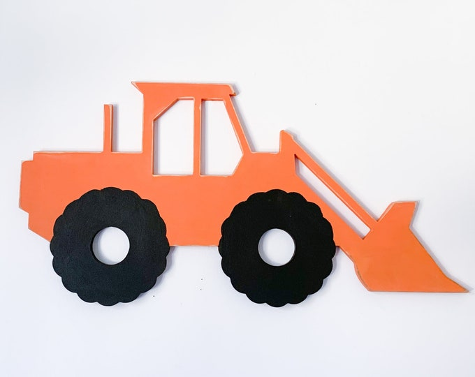 Front Loader Wood Shape , construction truck sign , kids room decor , kids birthday , construction party , kids wall art