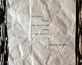 Hunger Games Quote Katniss Everdeen Typewritten