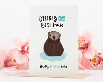 Mother's Day Card - Card for Mum - Mom Card - Step Mum - Otterly the Best - Otter Pun