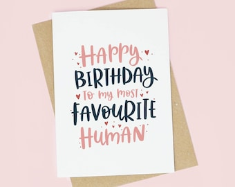 Favourite Human Birthday Card | A6 Birthday Card for her | Card for him