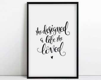 She Designed a Life she Loved -  Inspirational Quote - Typography - Motivational Quotes