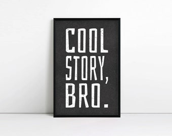 Cool Story Bro, Typography Print, Minimalist, Teen Wall Art, Wall Decor,  Kids Room