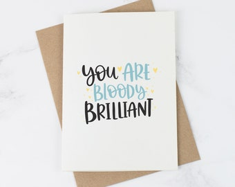 Thank you card - Congratulations card - Well Done Card - Funny Cards - You are bloody brilliant - just because