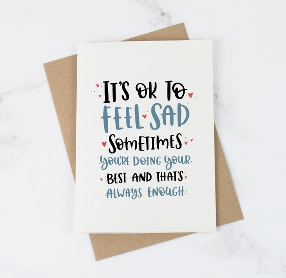 Its Ok To Feel Sad Love Card Just Because Card Etsy