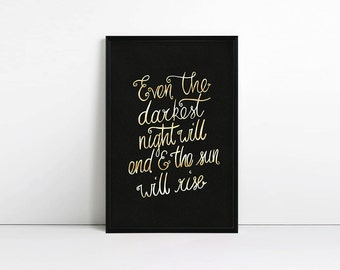 Inspirational quote print - Les Miserables -  Even the darkest night will end and the sun will rise - Typography poster - Faux Gold