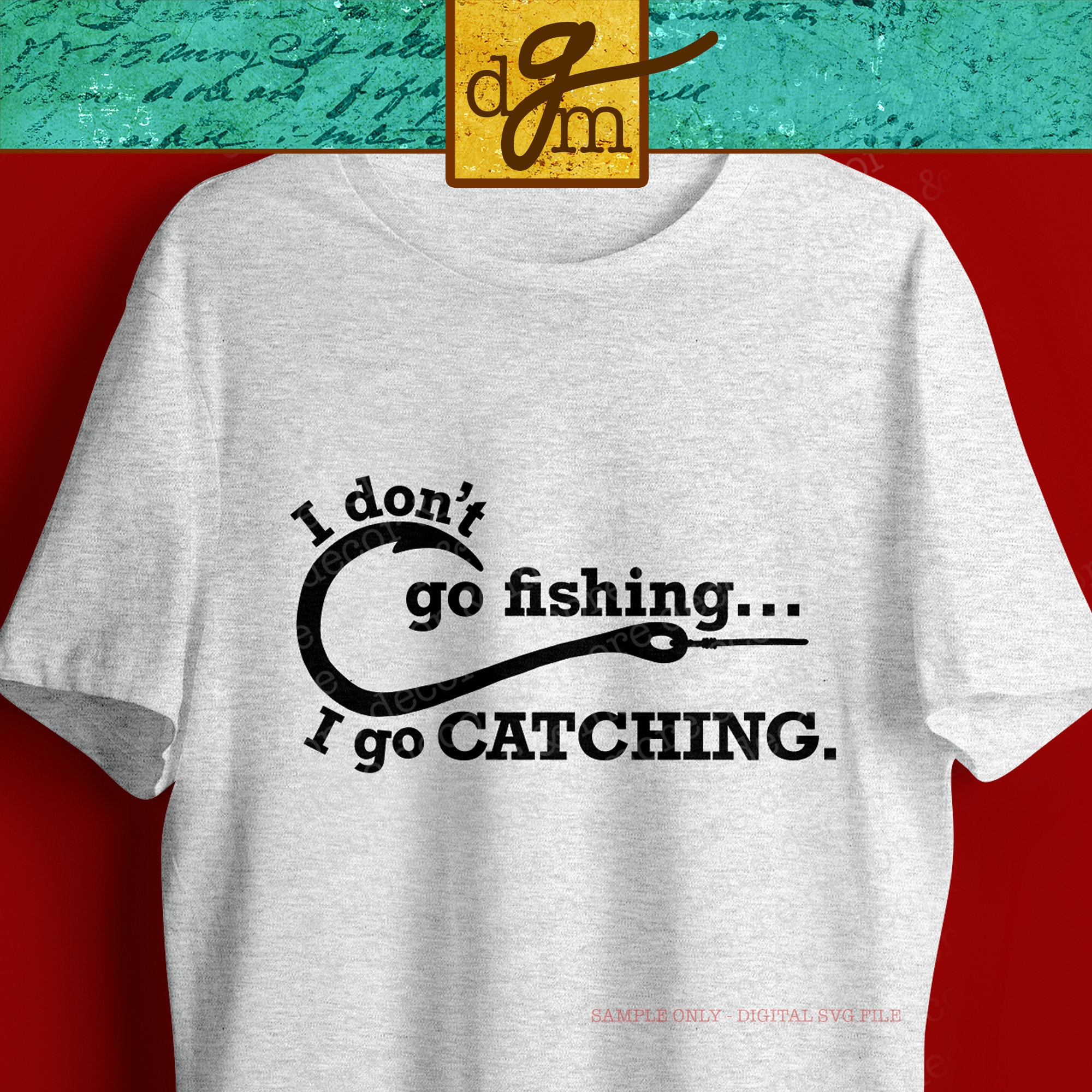 Download Funny Fishing Svg Funny Fishing Quote Svg File I Go Catching Etsy