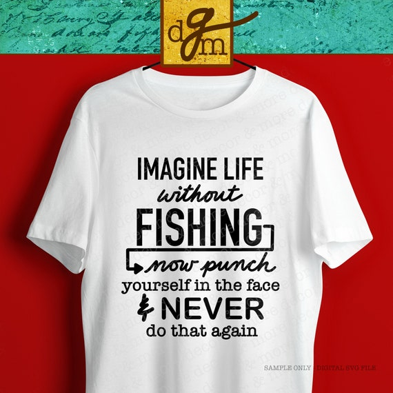 Download Funny Fishing Quote Svg File Fishing Shirt Svg Gift For Etsy