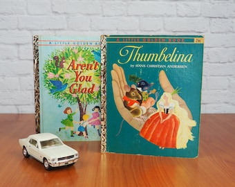 """PAIR of Vintage 60s Little Golden Books:  Thumbelina """"B"""" & Aren't You Glad """"A"""""""