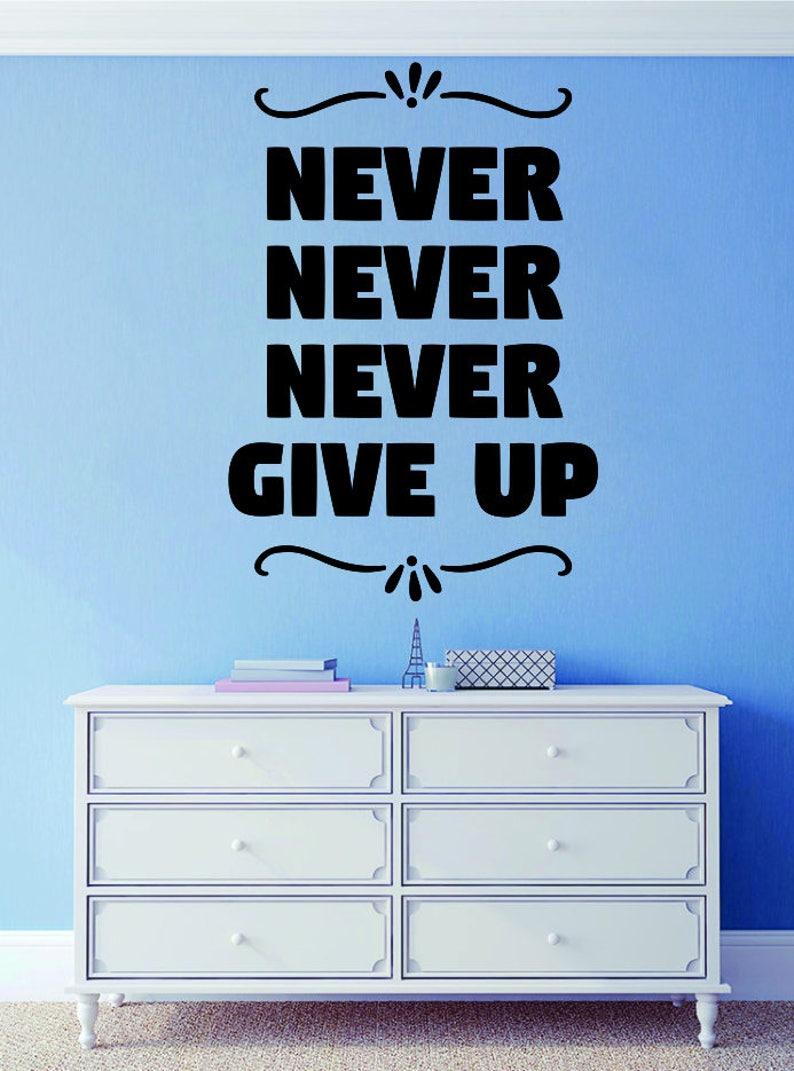 Never Never Never Give Up Motivational