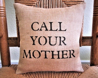 Call Your Mother, Graduation gift, Funny pillow, Dorm room decor, Call Mom, FREE SHIPPING!
