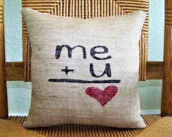 Love pillow, Me and you pillow, Valentine gift, burlap pillow, heart pillow, his and hers gift, wedding gift, anniversary, FREE SHIPPING!