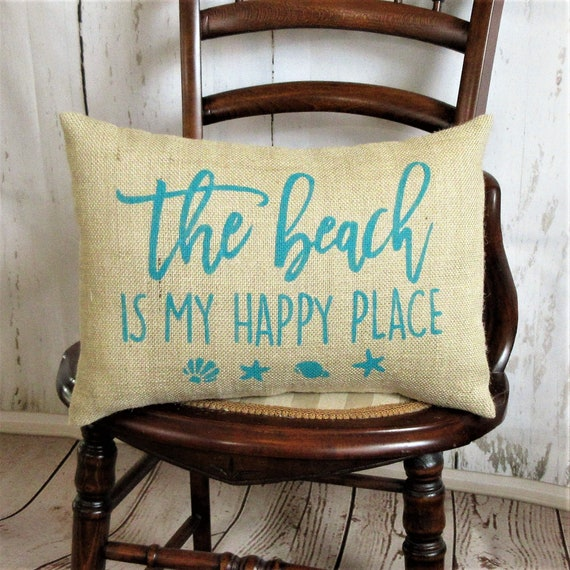 Beach Pillows The Beach Is My Happy Place Burlap Pillow Etsy
