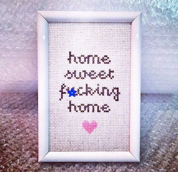Home sweet f*cking home