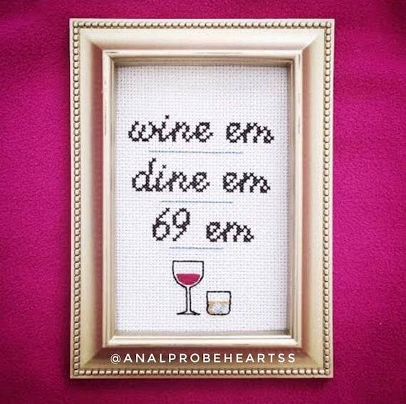 Wine em, dine em, 69 em
