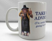 Leanin 39 Tree Cowboy Humor Mug-Take My Advice I 39 m Certainly Not Going To Use It