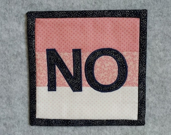 NO Applique Mini Quilt, Micro Quilt, Wall Hanging, Office Decor, Desk Accessory