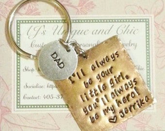 I'll always be your little girl key chain - Father's Day key chain - You'll always be my hero key chain - Hand Stamped key chain - Dad gift