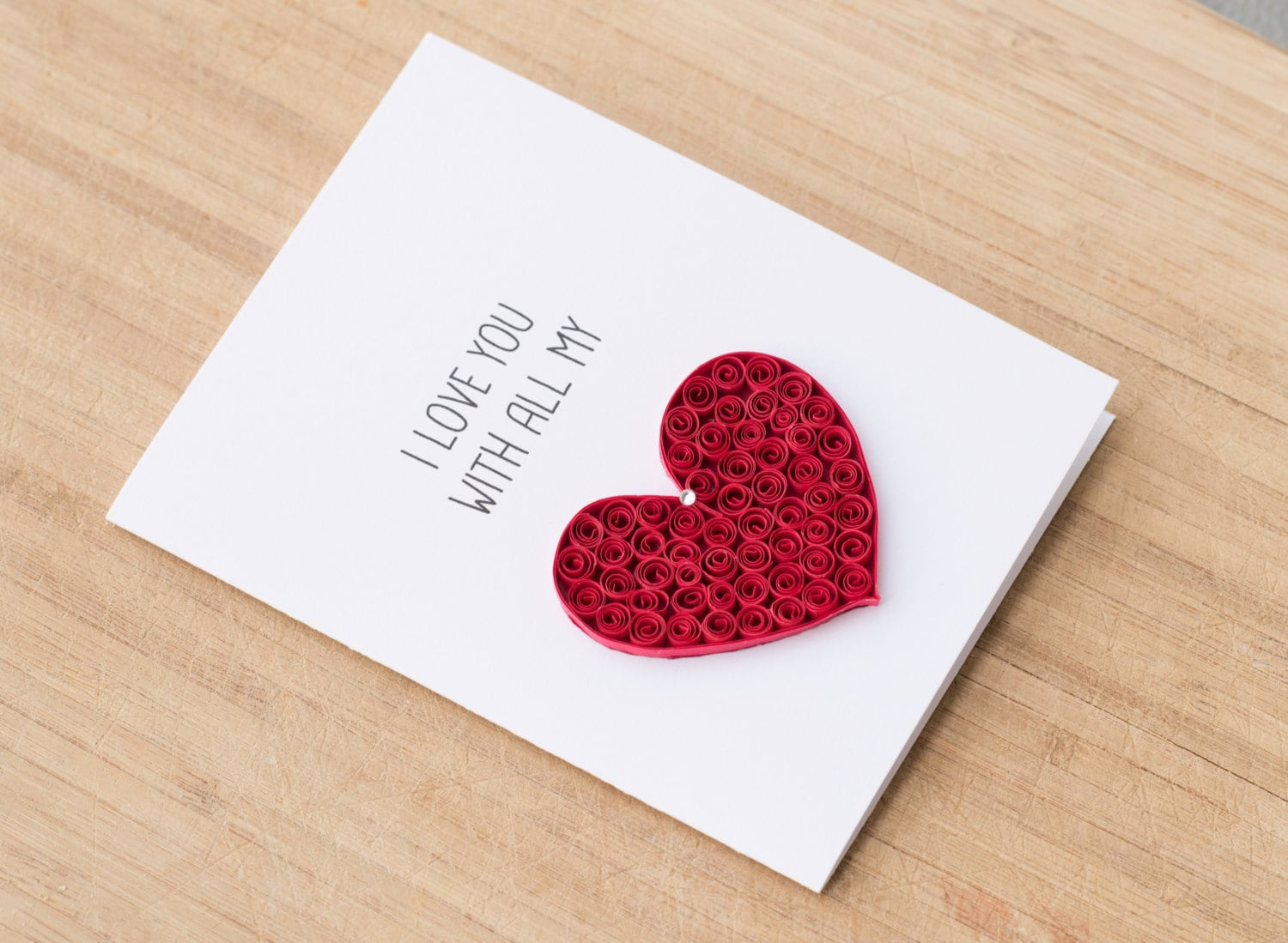 Greeting Card I Love You With All My Heart Quilled Art To Etsy