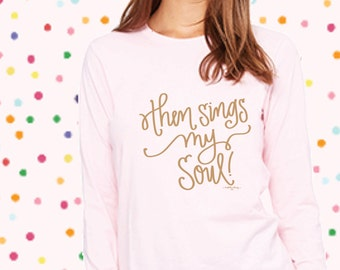 then sings my soul - shirt
