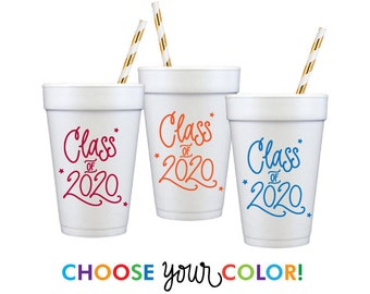 2020 Graduation | CUSTOM COLOR Foam Cups - Choose YOUR Color!