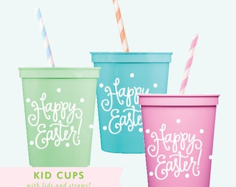 Happy Easter! | Kids Cups (includes lids and straws!)
