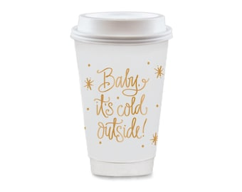 To-Go Coffee Cups   Baby, It's Cold Outside! (gold)