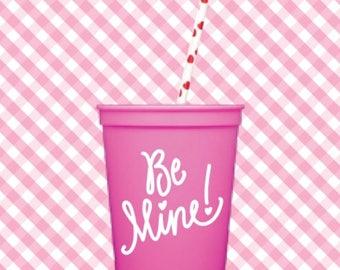 Be Mine! Valentine  Cups (Qty 6)