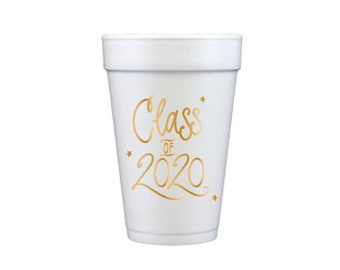 2020 Graduation | Foam Cups - GOLD INK (in-stock!)
